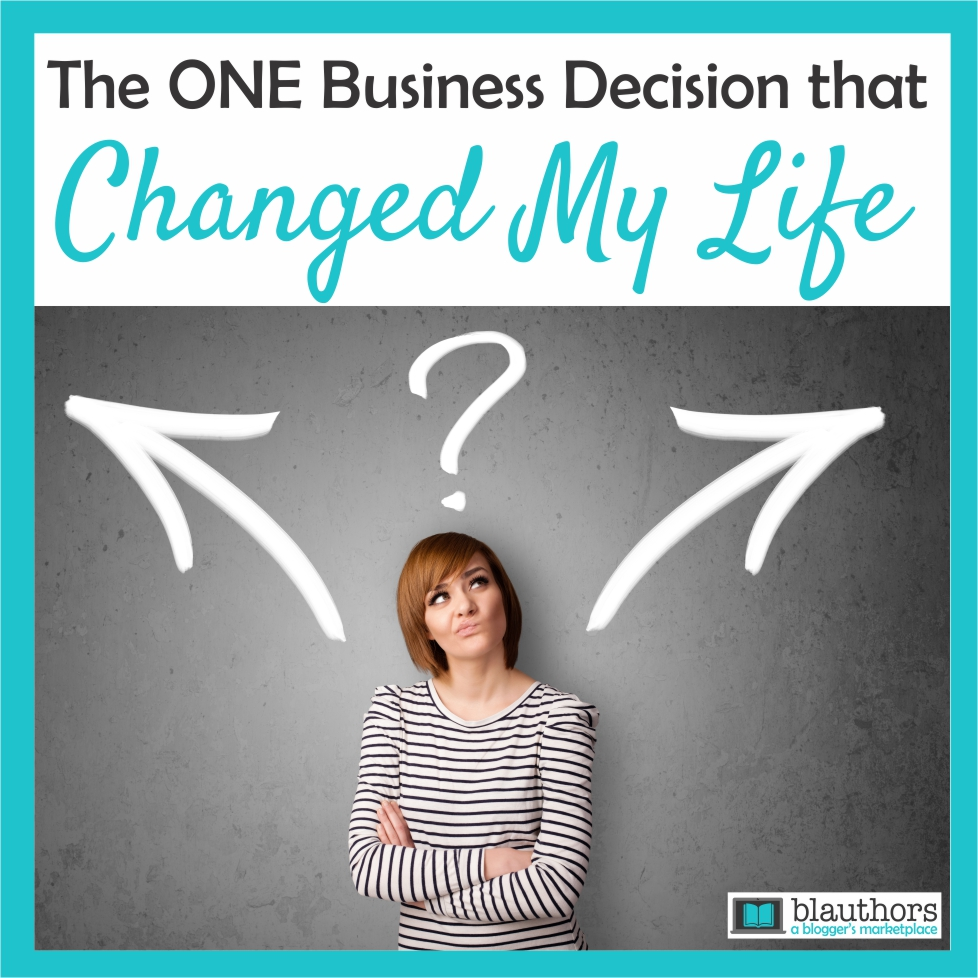 The One Business Decision that Changed My Life