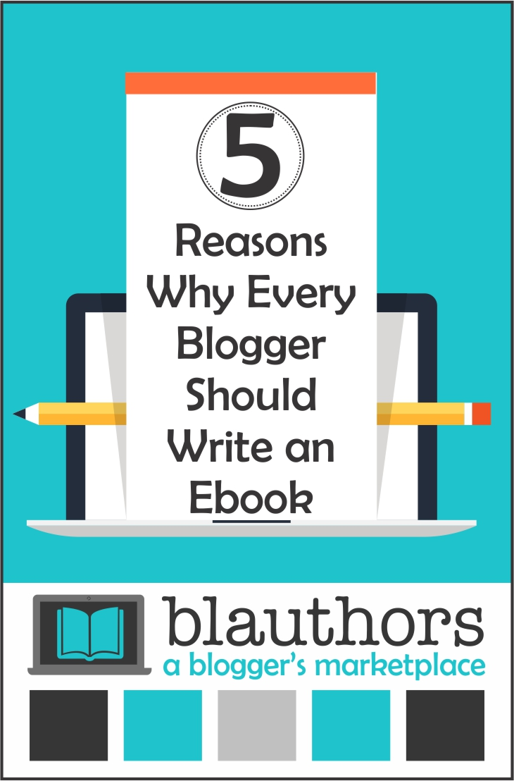Every blogger should write an ebook