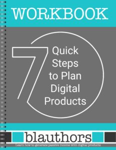 Are you worried that if you take the time to create a digital product, no one will even want it?  The 7 Quick Steps to Plan Digital Products is a workbook to help you determine exactly what you should create.